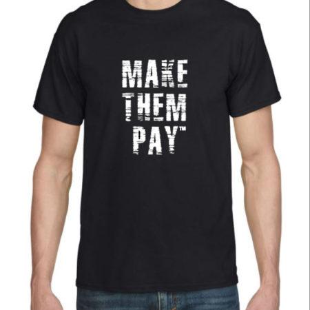 Make Them Pay Black Tees